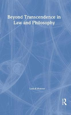 Beyond Transcendence in Law and Philosophy by Louis E. Wolcher