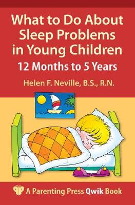 What to Do About Sleep Problems in Young Children by Helen F. Neville