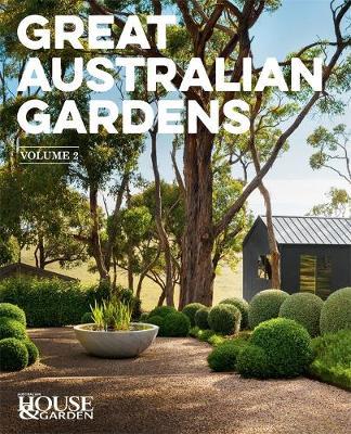 Great Australian Gardens Volume II book