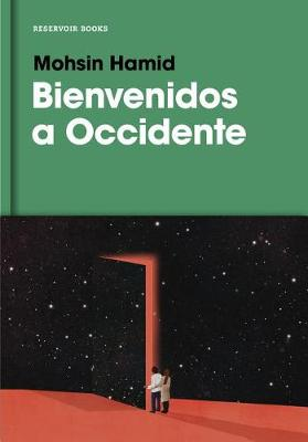 Bienvenidos a Occidente / Exit West by Mohsin Hamid