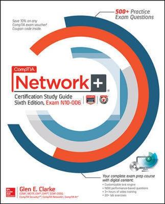 CompTIA Network+ Certification Study Guide, Sixth Edition (Exam N10-006) by Glen E. Clarke