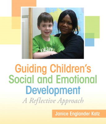 Guiding Children's Social and Emotional Development by Janice Katz