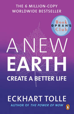 A New Earth: Create A Better Life book