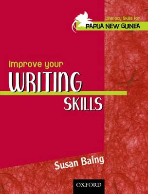 Literacy Skills for PNG - Improve Your Writing Skills by Susan Baing