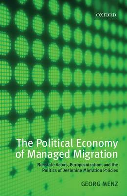 Political Economy of Managed Migration book