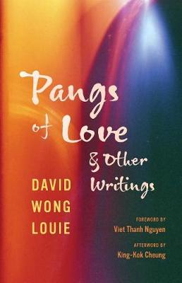 Pangs of Love and Other Writings by David Wong Louie