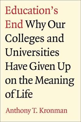 Education's End by Anthony T. Kronman