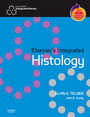 Elsevier's Integrated Histology: With STUDENT CONSULT Online Access by Alvin G. Telser