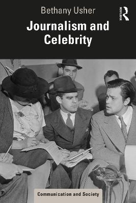 Journalism and Celebrity by Bethany Usher
