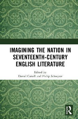 Imagining the Nation in Seventeenth-Century English Literature book
