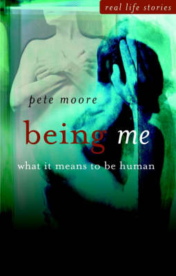 Being Me - What It Means to Be Human by Pete Moore