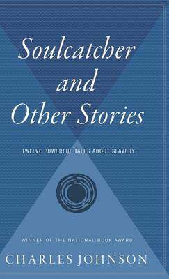 Soulcatcher and Other Stories by Charles Johnson
