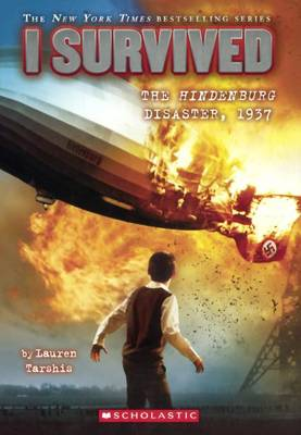 I Survived the Hindenburg Disaster, 1937 by Lauren Tarshis