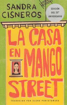 La Casa En Mango Street (the House on Mango Street) by Sandra Cisneros