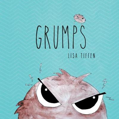 Grumps by Lisa Tiffen