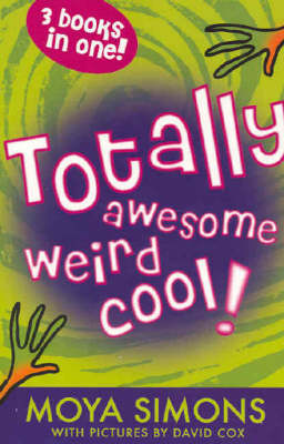 Totally Weird!, Cool! and Awesome! by Moya Simons