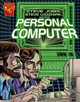 Steve Jobs, Steve Wozniak, and the Personal Computer by Donald B. Lemke
