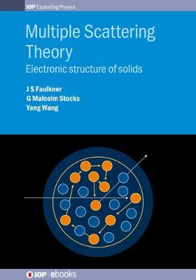 Multiple Scattering Theory: Electronic structure of solids by J S Faulkner