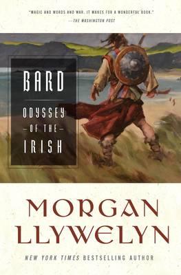 Bard: The Odyssey of the Irish by Morgan Llywelyn
