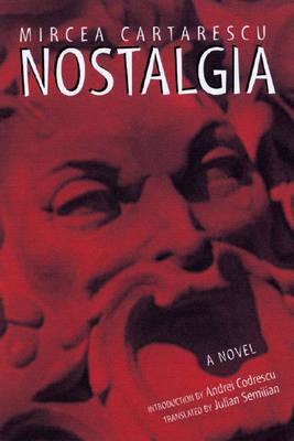 Nostalgia by Mircea Cartarescu
