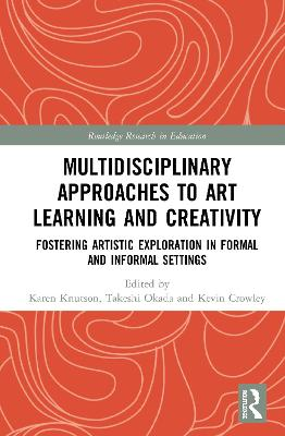 Multidisciplinary Approaches to Art Learning and Creativity book