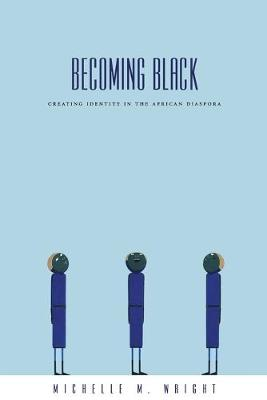 Becoming Black by Michelle Wright