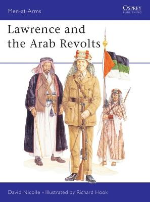 Lawrence and the Arab Revolts, 1914-18 by David Nicolle