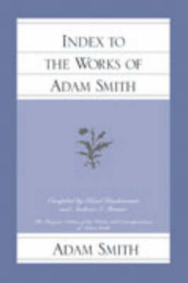 Index to the Works of Adam Smith by Knud Haakonssen