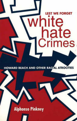 Lest We Forget, White Hate Crimes by Alphonso Pinkney