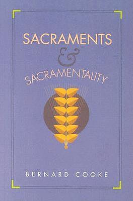 Sacraments and Sacramentality by Bernard J. Cooke