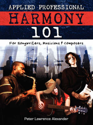 Applied Professional Harmony 101 by Peter Lawrence Alexander