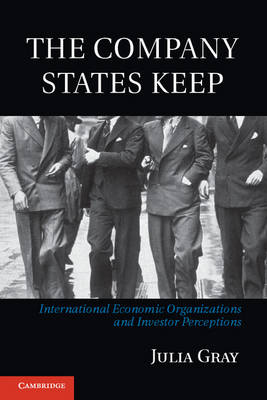 The Company States Keep by Professor Julia Gray