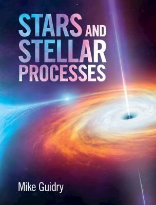 Stars and Stellar Processes by Mike Guidry