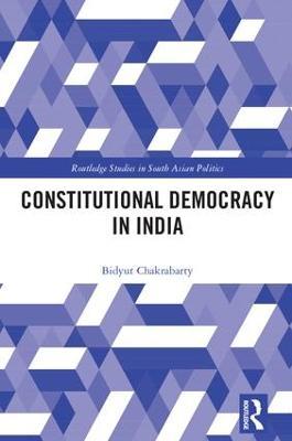 Constitutional Democracy in India by Bidyut Chakrabarty