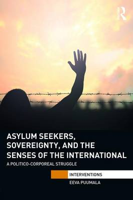 Asylum Seekers, Sovereignty, and the Senses of the International book