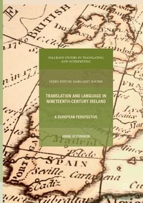Translation and Language in Nineteenth-Century Ireland: A European Perspective by Anne O'Connor
