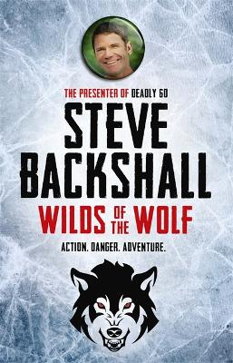 Falcon Chronicles: Wilds of the Wolf by Steve Backshall