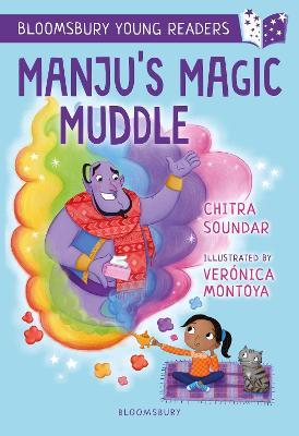 Manju's Magic Muddle: A Bloomsbury Young Reader: Gold Book Band by Chitra Soundar