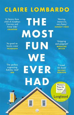 The Most Fun We Ever Had: Longlisted for the Women's Prize for Fiction 2020 by Claire Lombardo