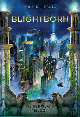 Blightborn by Chuck Wendig