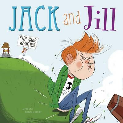 Jack and Jill Flip-Side Rhymes by Christopher Harbo