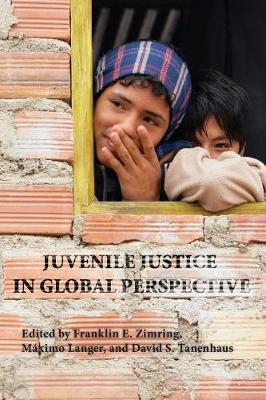 Juvenile Justice in Global Perspective by Franklin E. Zimring