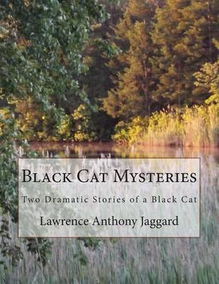 Black Cat Mysteries by Lawrence Anthony Jaggard