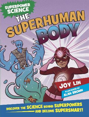 Superpower Science: The Superhuman Body by Joy Lin