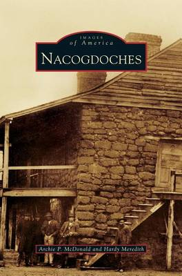 Nacogdoches by Archie P. McDonald