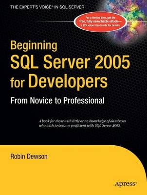 Beginning SQL Server 2005 for Developers by Robin Dewson