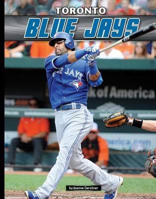 Toronto Blue Jays by Joanne C. Gerstner