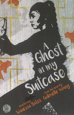 A A Ghost in My Suitcase by Gabrielle Wang
