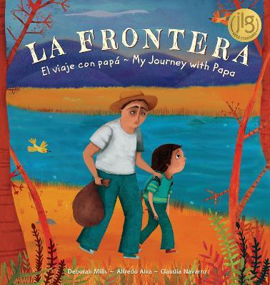 La Frontera: El Viaje Con Papa / My Journey with Papa (Spanish/English) book