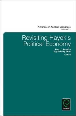 Revisiting Hayek's Political Economy by Virgil Henry Storr